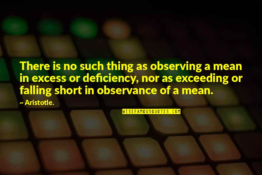Observance Quotes By Aristotle.: There is no such thing as observing a