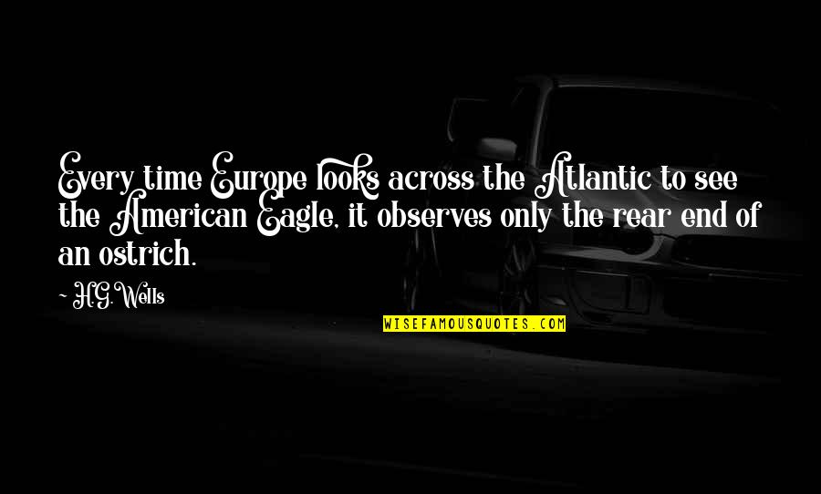 Observes Quotes By H.G.Wells: Every time Europe looks across the Atlantic to