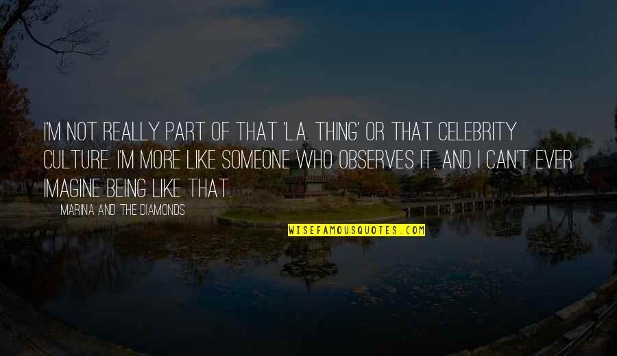 Observes Quotes By Marina And The Diamonds: I'm not really part of that 'L.A. thing'