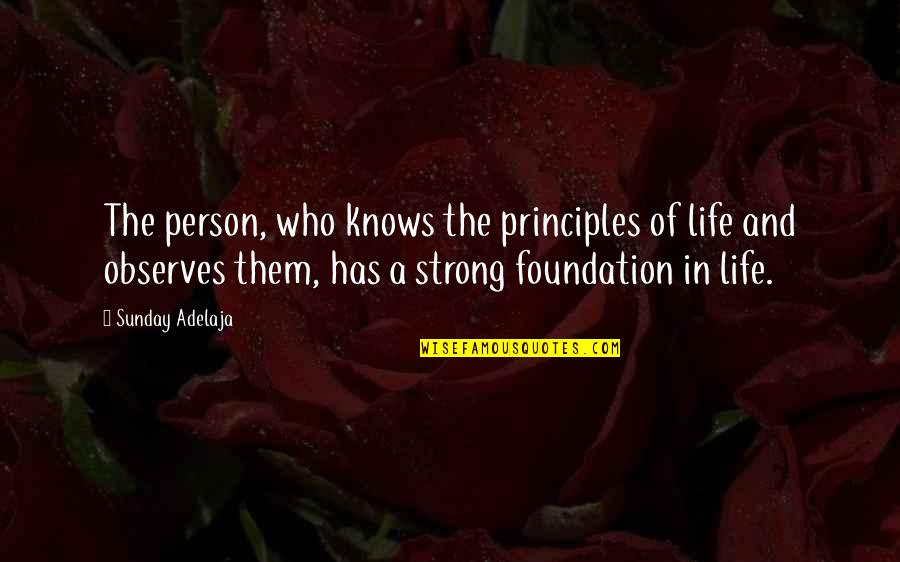 Observes Quotes By Sunday Adelaja: The person, who knows the principles of life