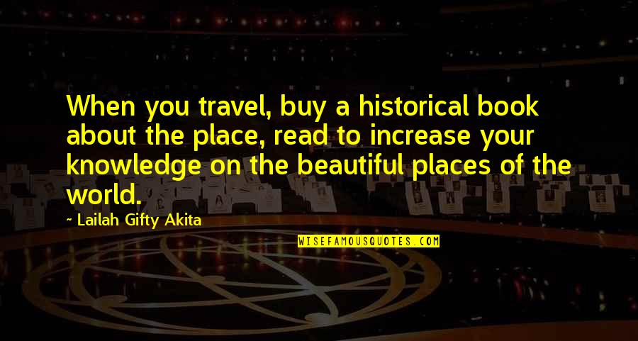 Obsessing Over Someone Quotes By Lailah Gifty Akita: When you travel, buy a historical book about