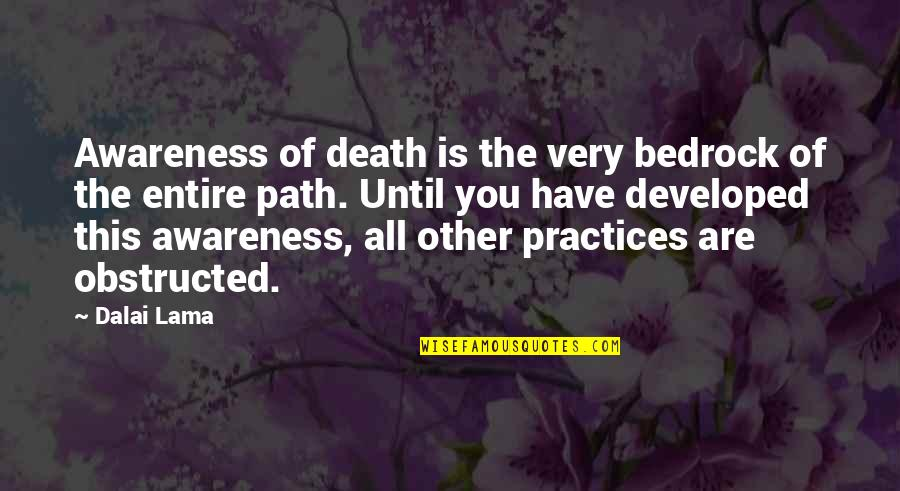 Obstructed Quotes By Dalai Lama: Awareness of death is the very bedrock of
