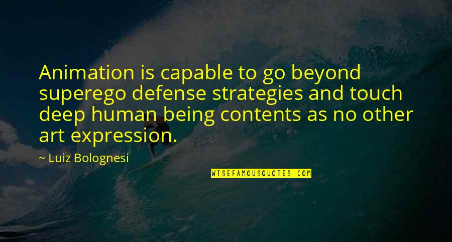 Obstructiveness Quotes By Luiz Bolognesi: Animation is capable to go beyond superego defense