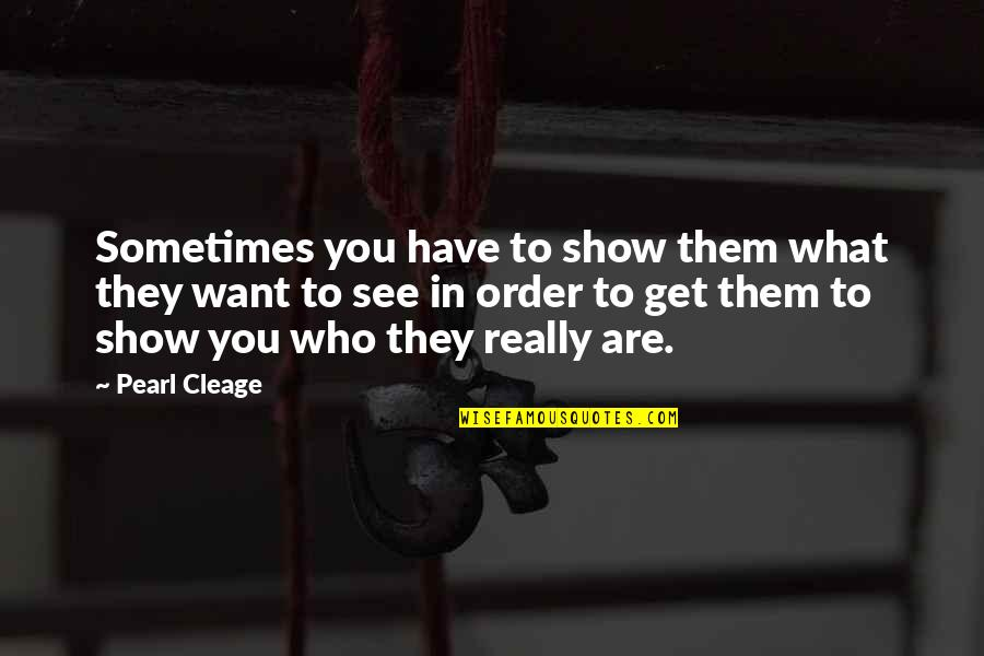Obstructiveness Quotes By Pearl Cleage: Sometimes you have to show them what they