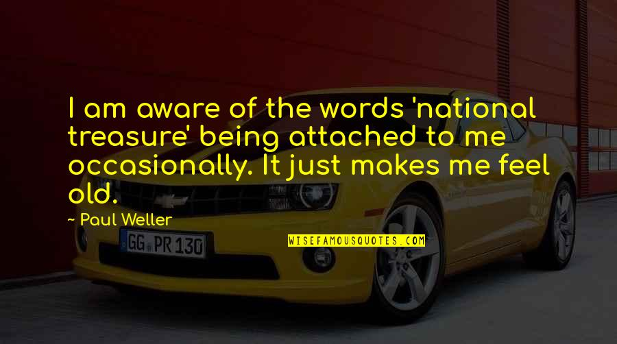 Obtain Auto Insurance Quotes By Paul Weller: I am aware of the words 'national treasure'