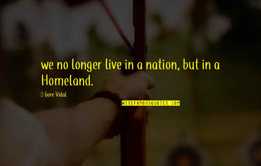 Occupational Therapy Student Quotes By Gore Vidal: we no longer live in a nation, but
