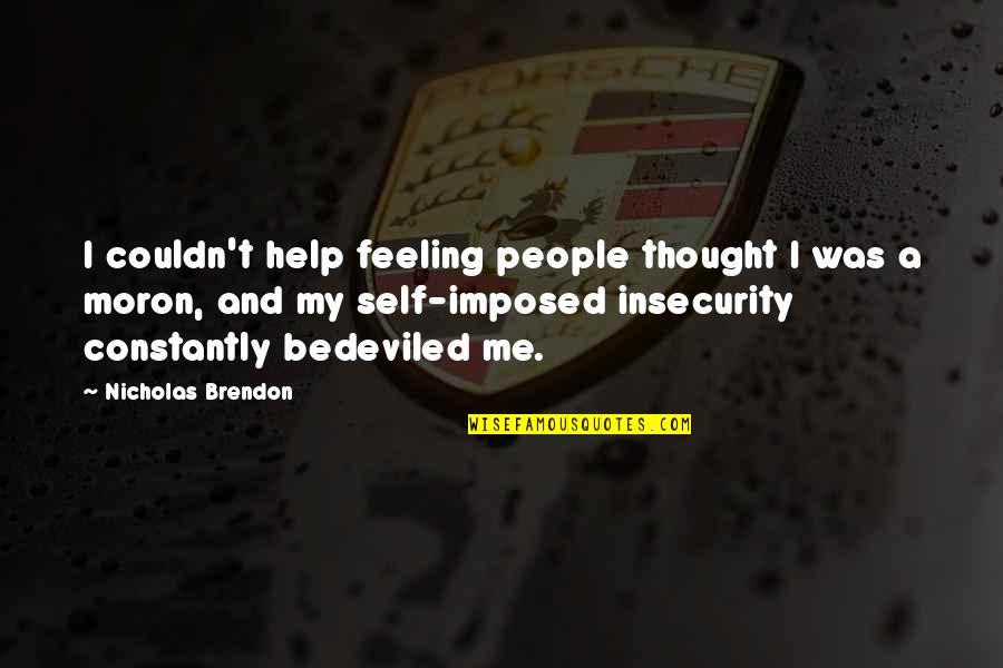 Occurr'd Quotes By Nicholas Brendon: I couldn't help feeling people thought I was