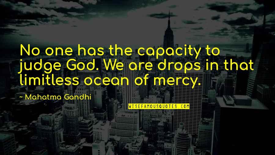 Ocean Drops Quotes By Mahatma Gandhi: No one has the capacity to judge God.