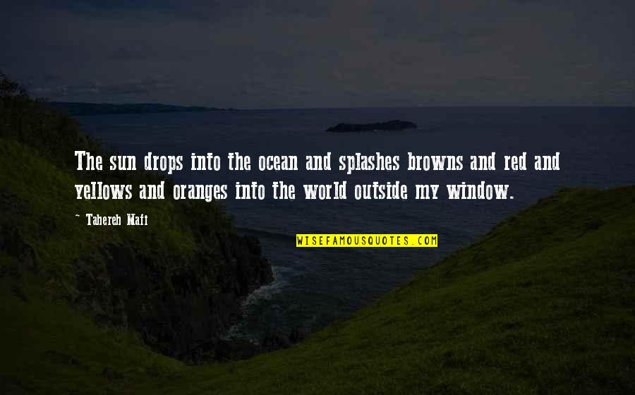 Ocean Drops Quotes By Tahereh Mafi: The sun drops into the ocean and splashes