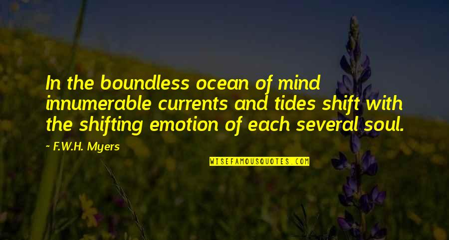 Ocean Tides Quotes By F.W.H. Myers: In the boundless ocean of mind innumerable currents