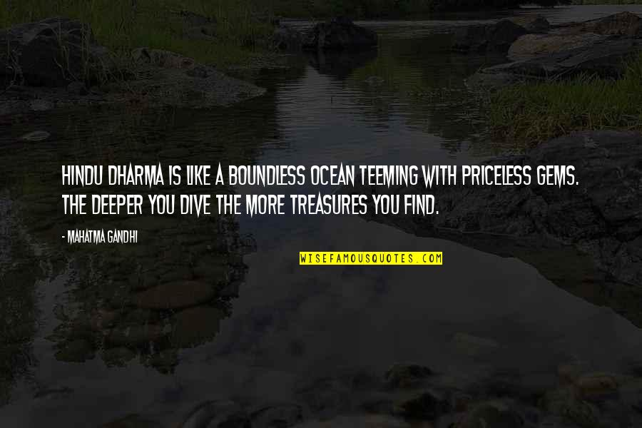 Ocean Treasures Quotes By Mahatma Gandhi: Hindu Dharma is like a boundless ocean teeming