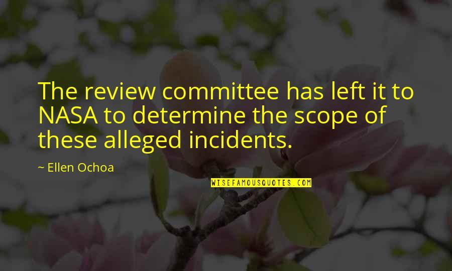 Ochoa Quotes By Ellen Ochoa: The review committee has left it to NASA