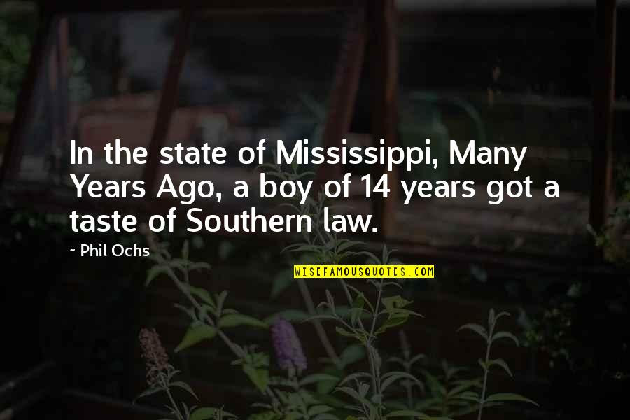 Ochs Quotes By Phil Ochs: In the state of Mississippi, Many Years Ago,