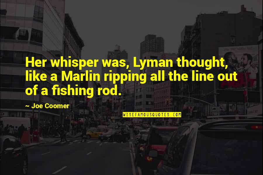 October Tumblr Quotes By Joe Coomer: Her whisper was, Lyman thought, like a Marlin