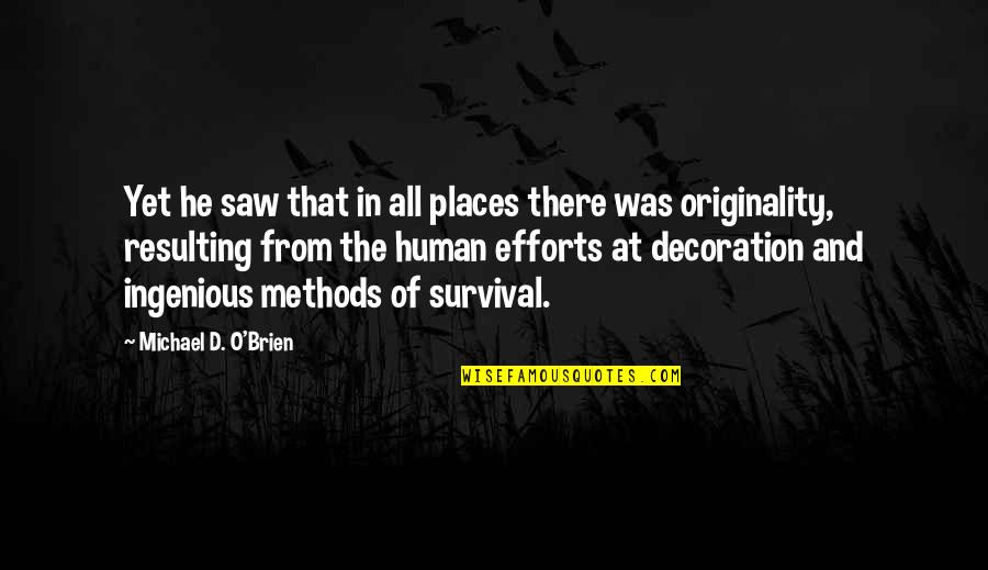O'ercharg'd Quotes By Michael D. O'Brien: Yet he saw that in all places there
