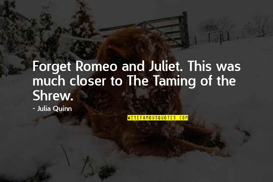 Of Romeo And Juliet Quotes By Julia Quinn: Forget Romeo and Juliet. This was much closer