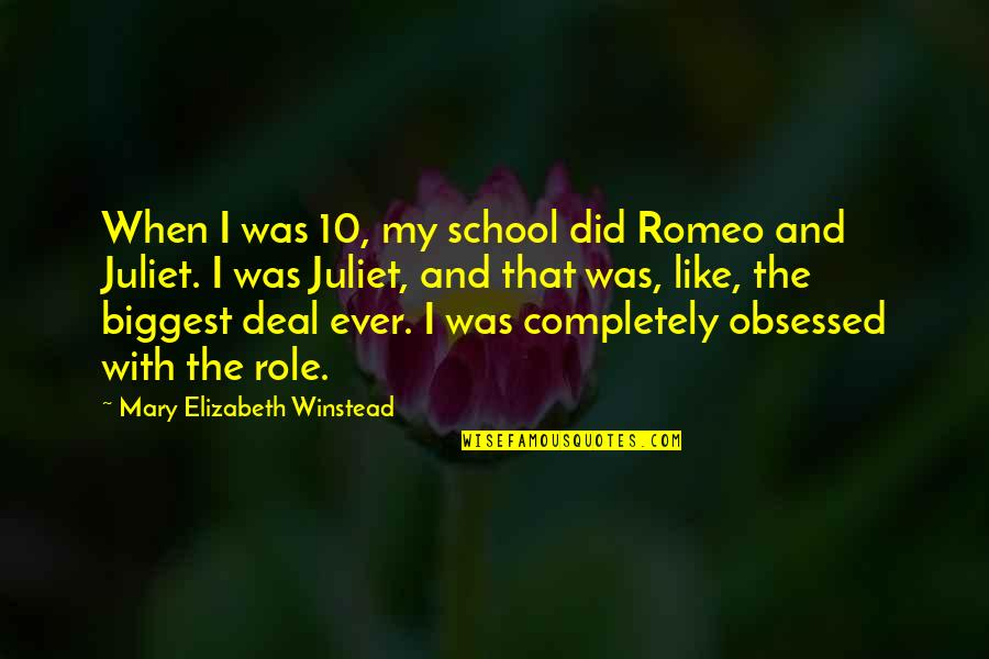 Of Romeo And Juliet Quotes By Mary Elizabeth Winstead: When I was 10, my school did Romeo