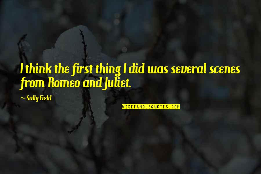Of Romeo And Juliet Quotes By Sally Field: I think the first thing I did was
