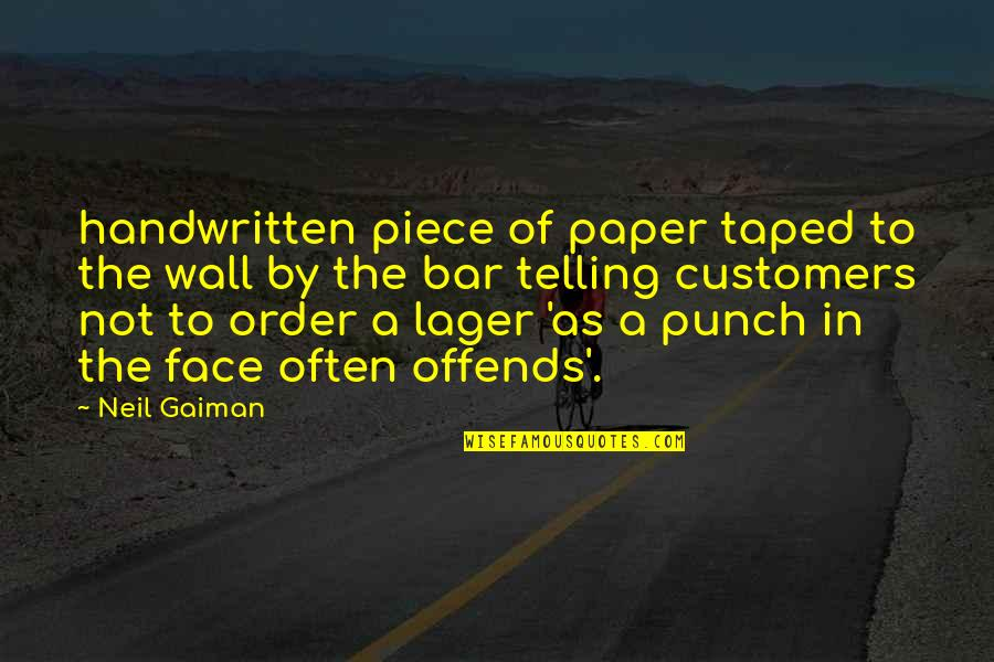 Offends Quotes By Neil Gaiman: handwritten piece of paper taped to the wall