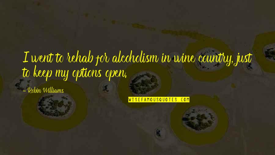 Office Clerk Quotes By Robin Williams: I went to rehab for alcoholism in wine