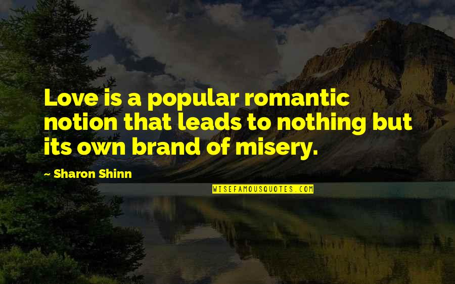 Office Clerk Quotes By Sharon Shinn: Love is a popular romantic notion that leads