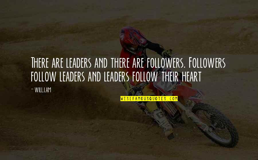 Office Clerk Quotes By Will.i.am: There are leaders and there are followers. Followers