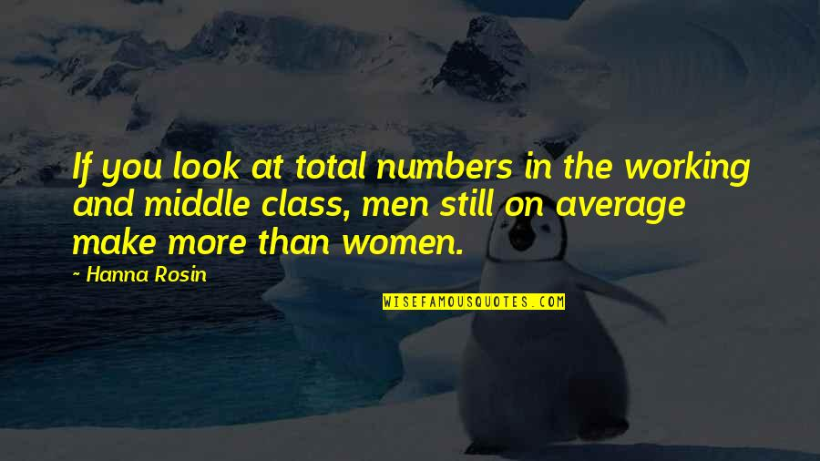 Office Suggestion Box Quotes By Hanna Rosin: If you look at total numbers in the