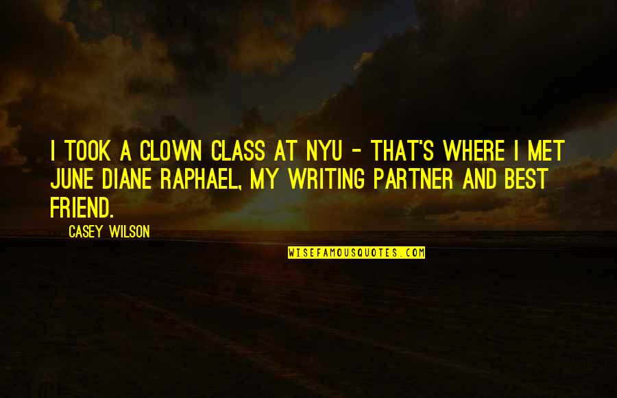 Officially Engaged Quotes By Casey Wilson: I took a clown class at NYU -