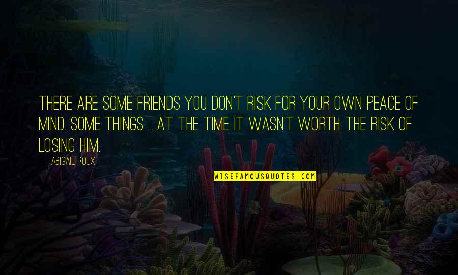O'flaherty Quotes By Abigail Roux: There are some friends you don't risk for