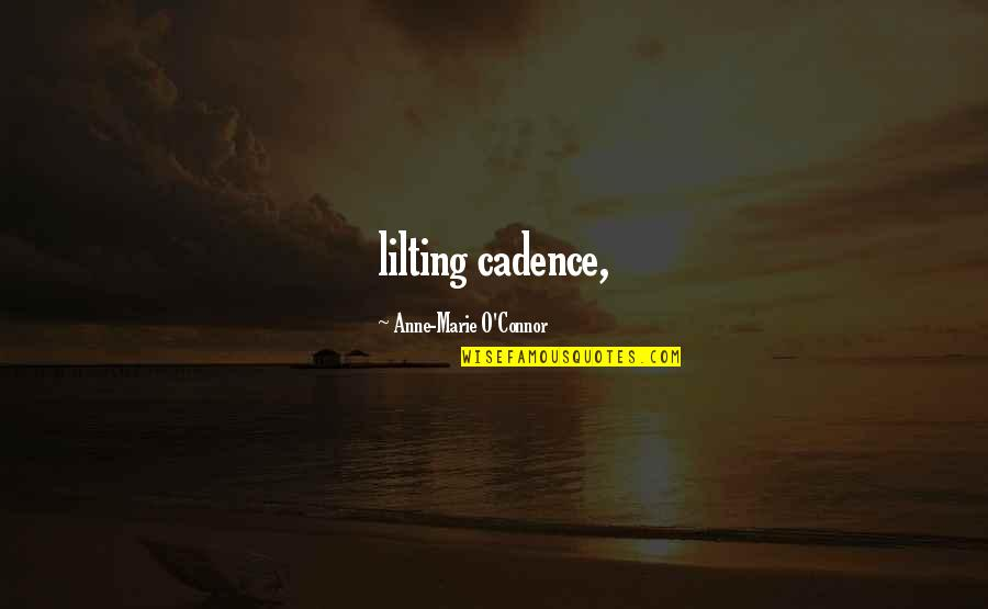 O'flaherty Quotes By Anne-Marie O'Connor: lilting cadence,