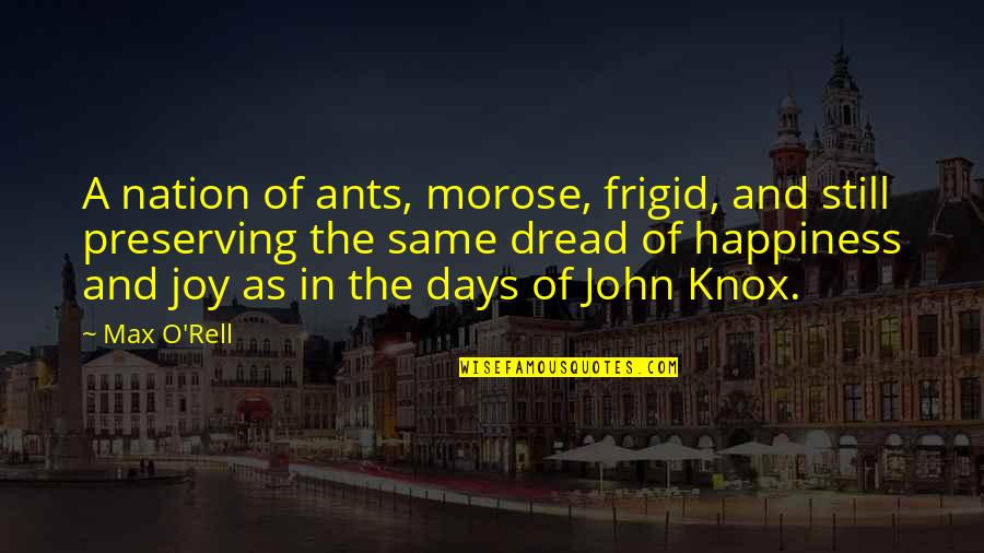 O'flaherty Quotes By Max O'Rell: A nation of ants, morose, frigid, and still