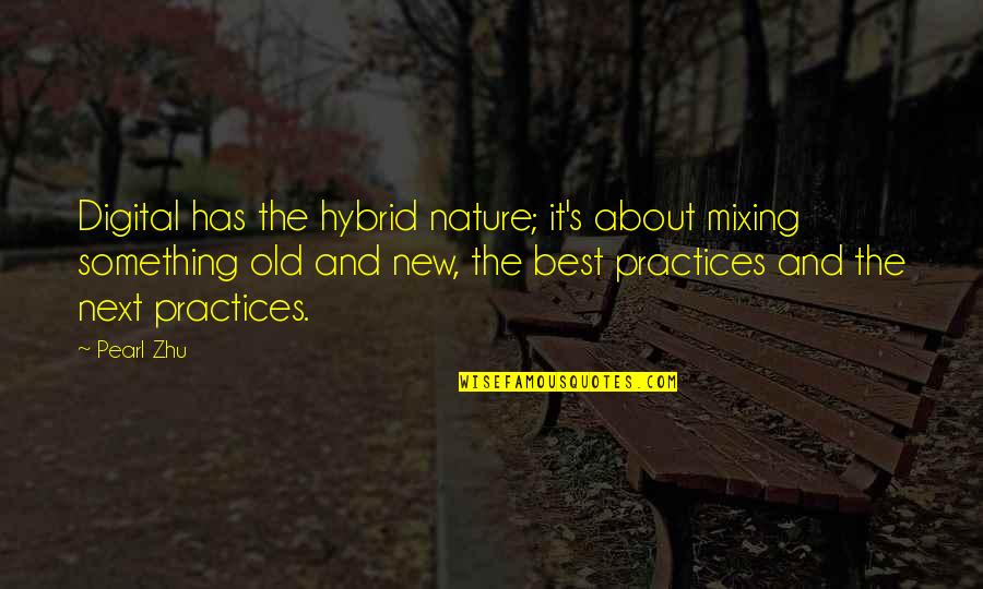 Ofy Quotes By Pearl Zhu: Digital has the hybrid nature; it's about mixing