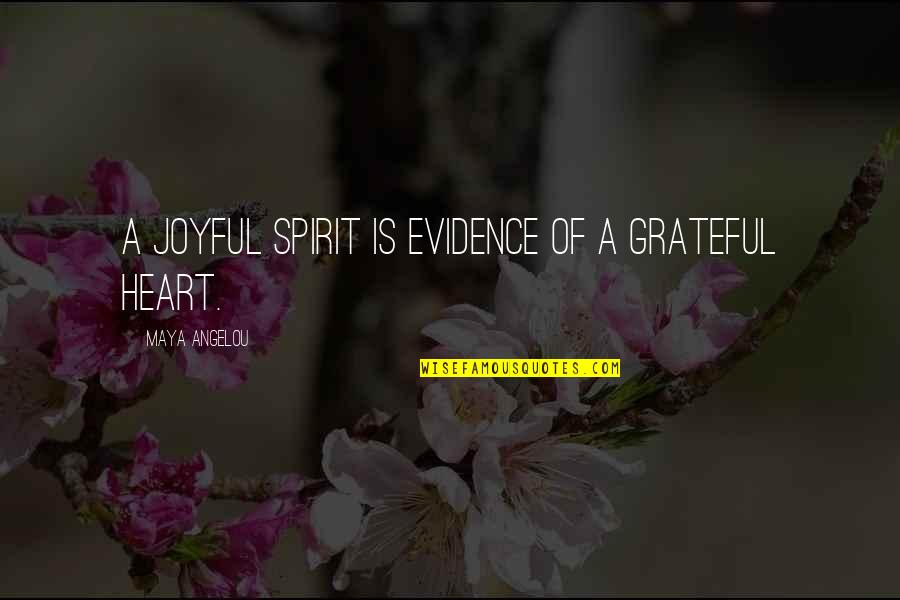 Ogawa Quotes By Maya Angelou: A joyful spirit is evidence of a grateful