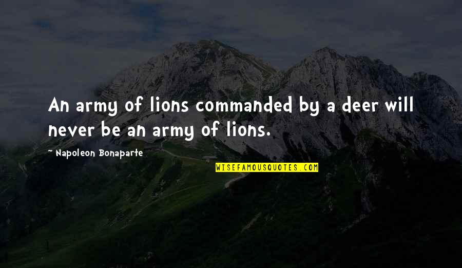 Oh Deer Quotes By Napoleon Bonaparte: An army of lions commanded by a deer