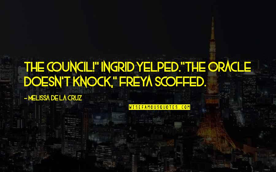 "Oh La La Quotes By Melissa De La Cruz: The Council!"" Ingrid yelped.""The oracle doesn't knock,"" Freya"