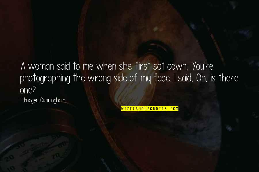 Oh My Quotes By Imogen Cunningham: A woman said to me when she first