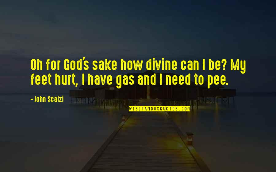 Oh My Quotes By John Scalzi: Oh for God's sake how divine can I