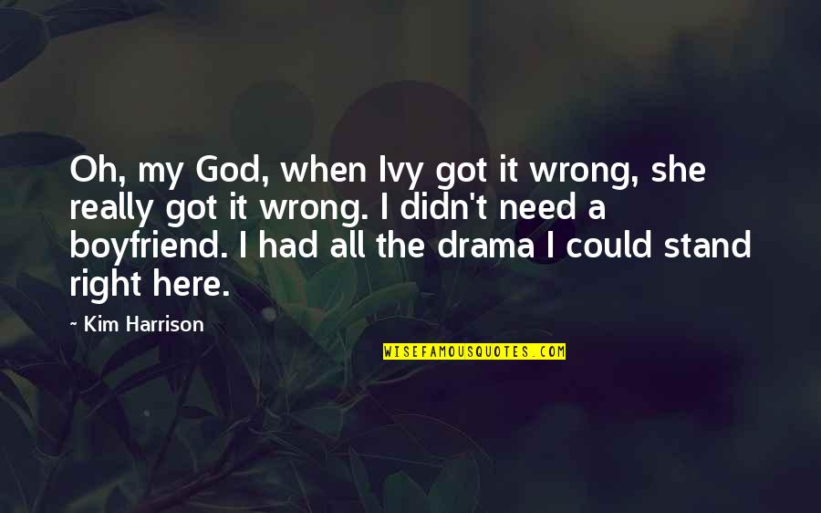 Oh My Quotes By Kim Harrison: Oh, my God, when Ivy got it wrong,