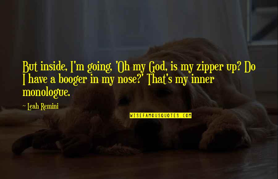 Oh My Quotes By Leah Remini: But inside, I'm going, 'Oh my God, is