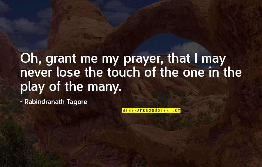 Oh My Quotes By Rabindranath Tagore: Oh, grant me my prayer, that I may
