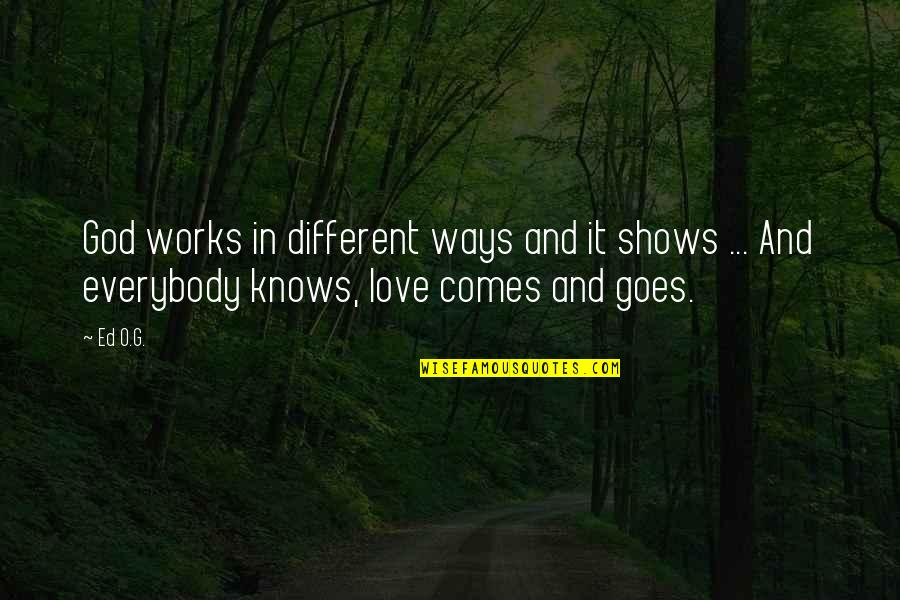 O'harlots Quotes By Ed O.G.: God works in different ways and it shows