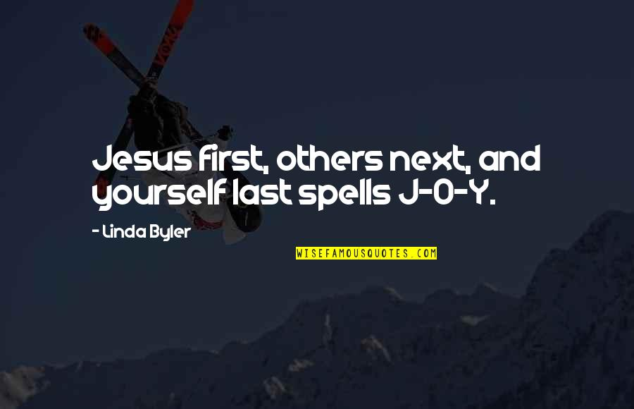 O'harlots Quotes By Linda Byler: Jesus first, others next, and yourself last spells