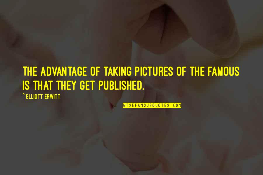 O'higgins Famous Quotes By Elliott Erwitt: The advantage of taking pictures of the famous