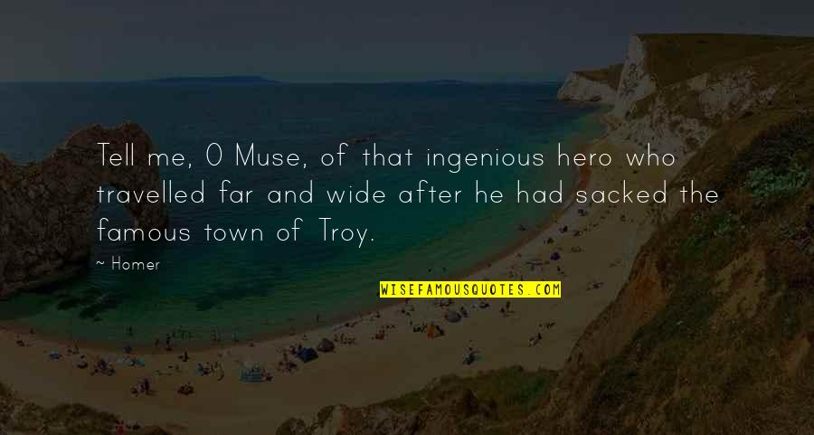 O'higgins Famous Quotes By Homer: Tell me, O Muse, of that ingenious hero