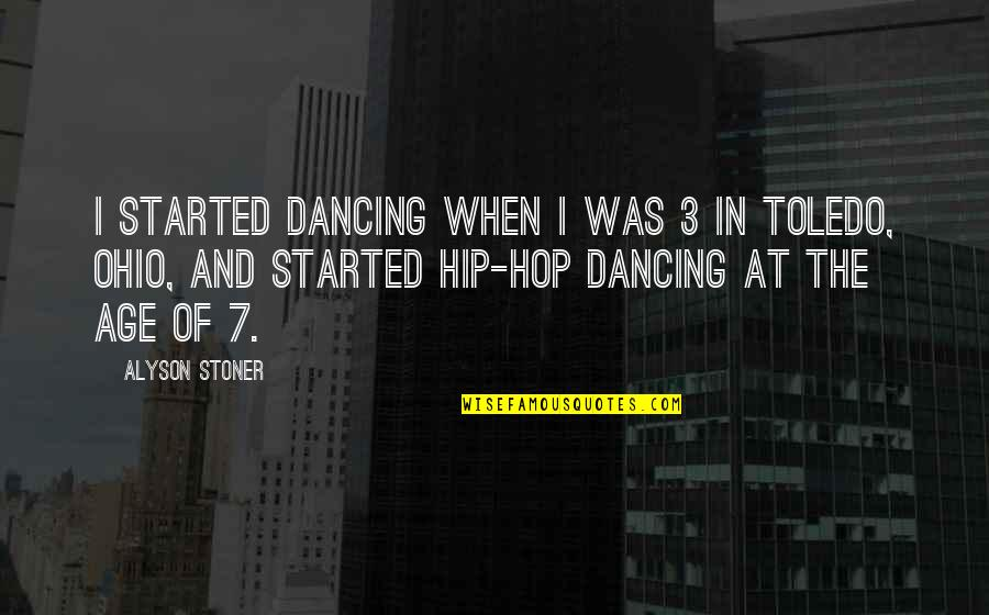 Ohio Quotes By Alyson Stoner: I started dancing when I was 3 in