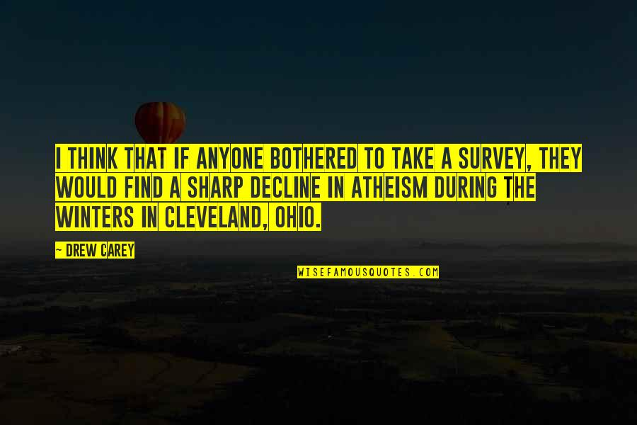 Ohio Quotes By Drew Carey: I think that if anyone bothered to take