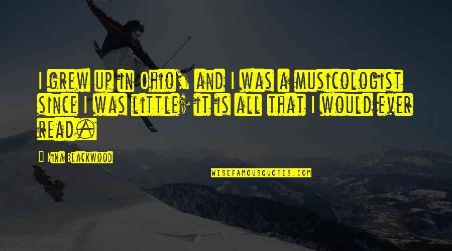 Ohio Quotes By Nina Blackwood: I grew up in Ohio, and I was