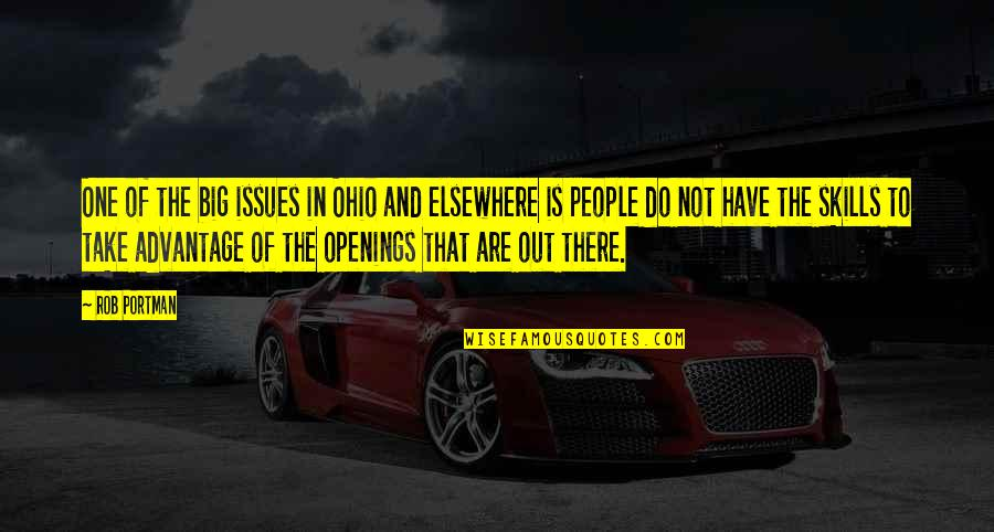 Ohio Quotes By Rob Portman: One of the big issues in Ohio and