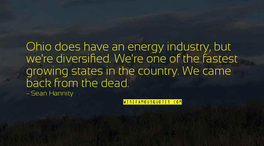 Ohio Quotes By Sean Hannity: Ohio does have an energy industry, but we're
