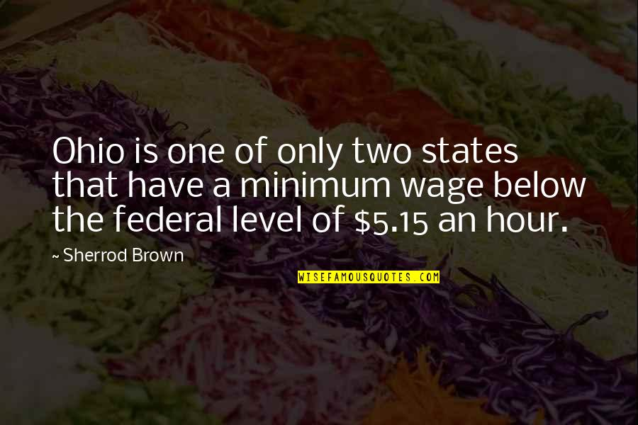 Ohio Quotes By Sherrod Brown: Ohio is one of only two states that